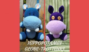 # Amigurumis : Hippopotames globe-trotteurs