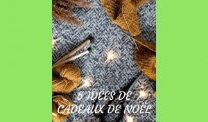 # Tricot : 5 idées cadeaux pour Noël