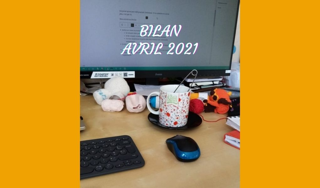 You are currently viewing Bilan Avril 2021