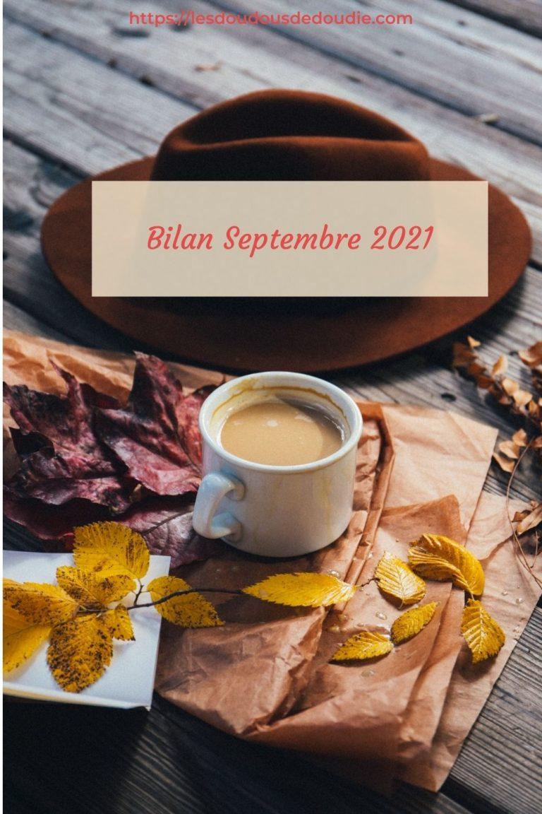 Pour ce mois de septembre 2021, j'ai vécu des montagnes russes émotionnelles. Entre fatigue et créativité, je suis prête pour octobre.